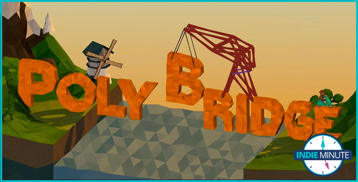 The Indie Minute: Poly Bridge